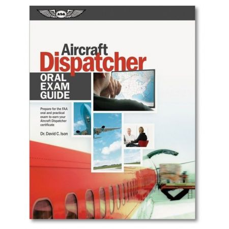 Oral Exam Guide: Aircraft Dispatcher 9,78E+12 ASA
